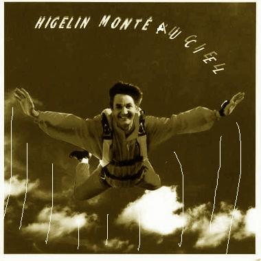 Higelin : «la folie qui m'accompagne et jamais ne m'a trahi»…