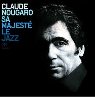 Quand le jazz héla Claude Nougaro !